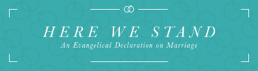 Here we stand - Evangelical Declaration on Marriage